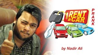 Rent A Car Prank by Nadir Ali in P4Pakao