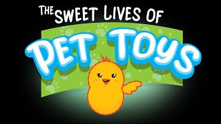 The Sweet Lives of Pet Toys