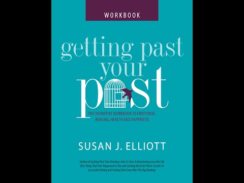 Getting Past Your Past: The Workbook