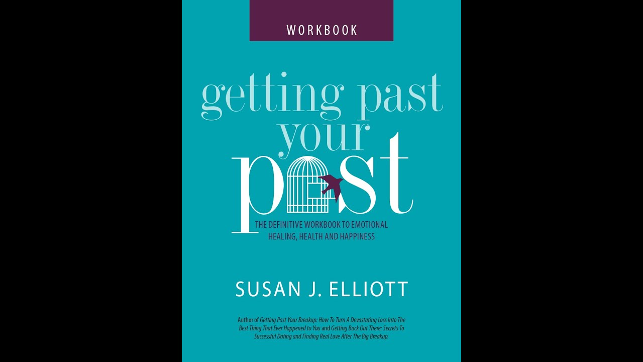 Getting Past Your Past: The Workbook - YouTube