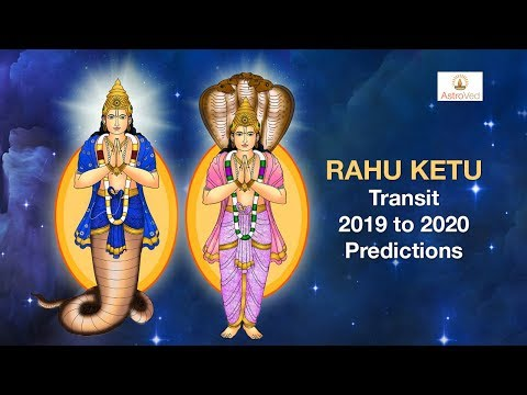 Rahu Ketu Transit 2019 to 2020 Predictions, Rahu Transiting
