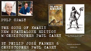 Pulp Crazy - The Song of Kwasin by Philip José Farmer & Christopher Paul Carey