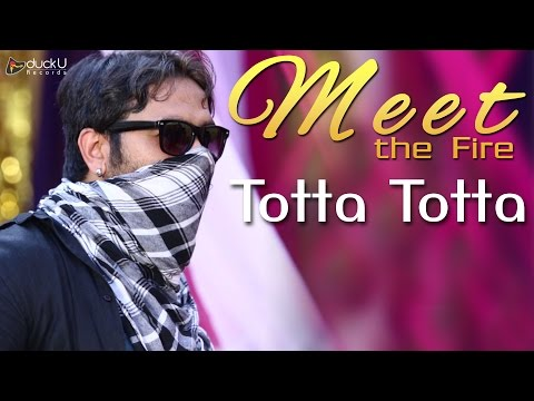 Totta Totta | Full Song | Meet The Fire |...
