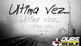 Ours Style   Ultima Vez   Rap Romantico