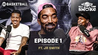 J.R. Smith - Ep. 1 | LeBron, '18 NBA Finals & Free Agency | ALL THE SMOKE