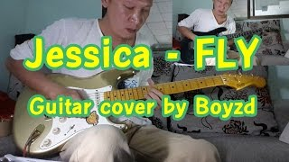 Jessica (제시카) - FLY Guitar cover by Boyzd