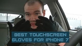 BEST Touchscreen Gloves For iPhone 7