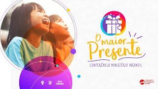 Conferência Ministério Infantil: O Maior Presente