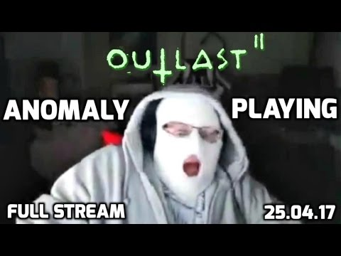 Anomaly playing Outlast 2 (Full Stream 25.04.17)