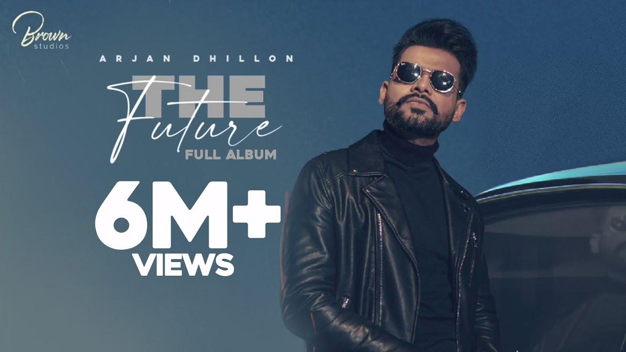 The Future (EP VOL.1) Arjan Dhillon | Latest Punjabi Songs 2020