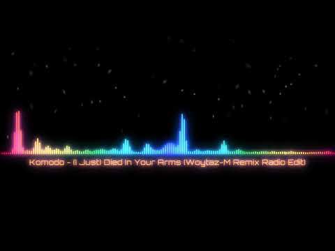 Komodo - (I Just) Died In Your Arms (Woytaz-M Remix Radio Edit)