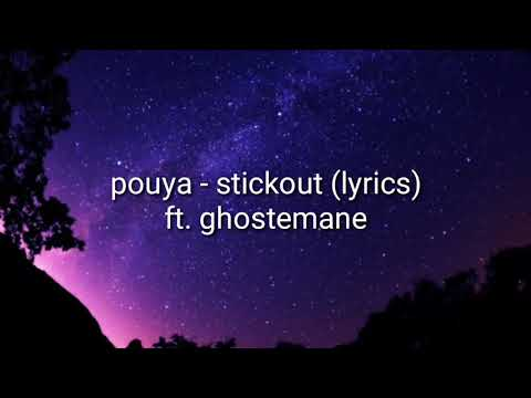 POUYA -STICK OUT  (LYRICS) FT. GHOSTEMANE
