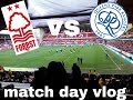 Nottingham Forest Vs QPR 0-1 Away Vlog *first Ever Win At The City Ground