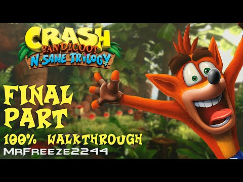 Crash Bandicoot 1 - N. Sane Trilogy - 100% Walkthrough Final Part