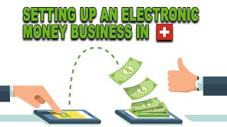 How To Set Up An Electronic Payment Service Business In Switzerland