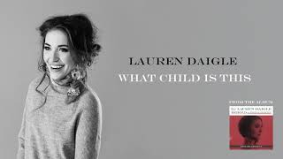 Lauren Daigle - What Child Is This (Deluxe Edition)