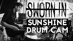Sworn In Drum Cam - Sunshine (LIVE)