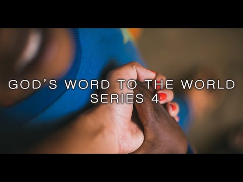 God's Word to the World - Series 4 - Part 4