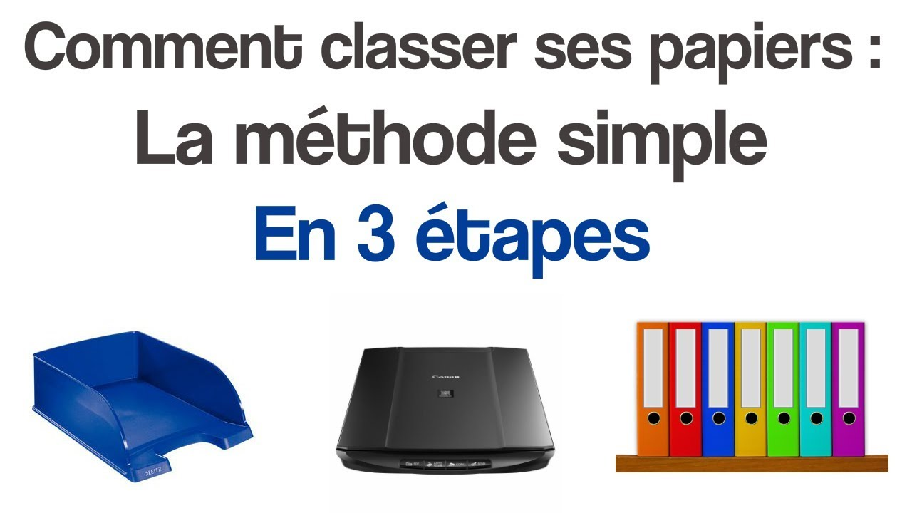 comment classer ses papiers : la méthode simple en 3 étapes - youtube
