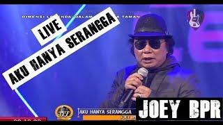 Joey BPR - Aku Hanya Serangga (Live HD 2018) Video
