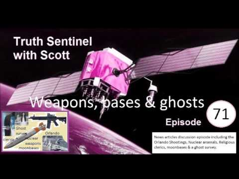 Truth Sentinel with Scott episode 71 Weapons, bases & ghosts