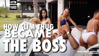 How Slim Thug Became THE BOSS
