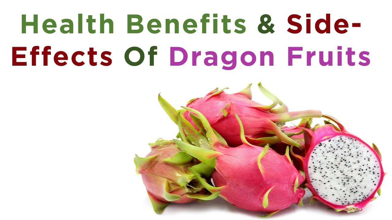 health benefits and side effects of dragon fruit | dragon