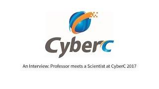 An Interview: Professor meets a Scientist at Cyberc 2017