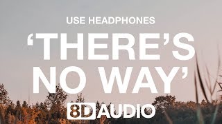 Lauv ft. Julia Michaels - There's No Way (8D AUDIO) 🎧