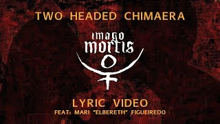Imago Mortis - Two Headed Chimaera (Official Lyric Video)