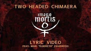 Imago Mortis - Two Headed Chimaera (Official Lyric Video)