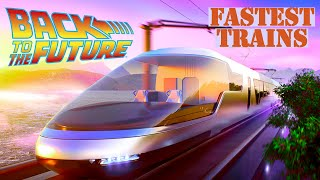 Top 10 Fastest High Speed Trains of the Future