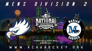 2019 ACHA Men's D2 National Championships (Game 7): FLORIDA GULF COAST (SE1) vs. MARIAN (C4)