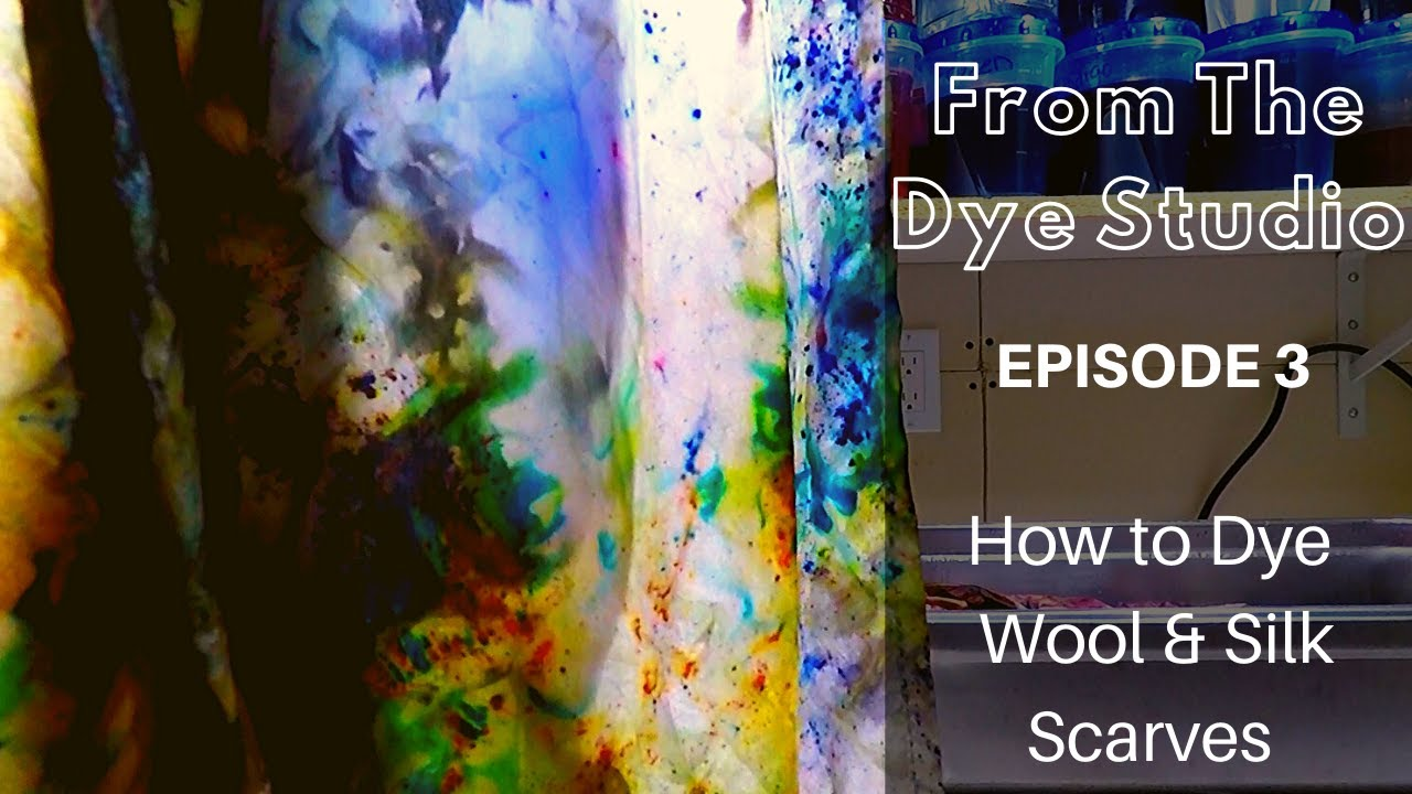 Download From The Dye Studio Ep 3 - How to Dye Wool & Silk Scarfs