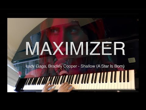 Lady Gaga, Bradley Cooper - Shallow  - (Piano Cover) - Maximizer