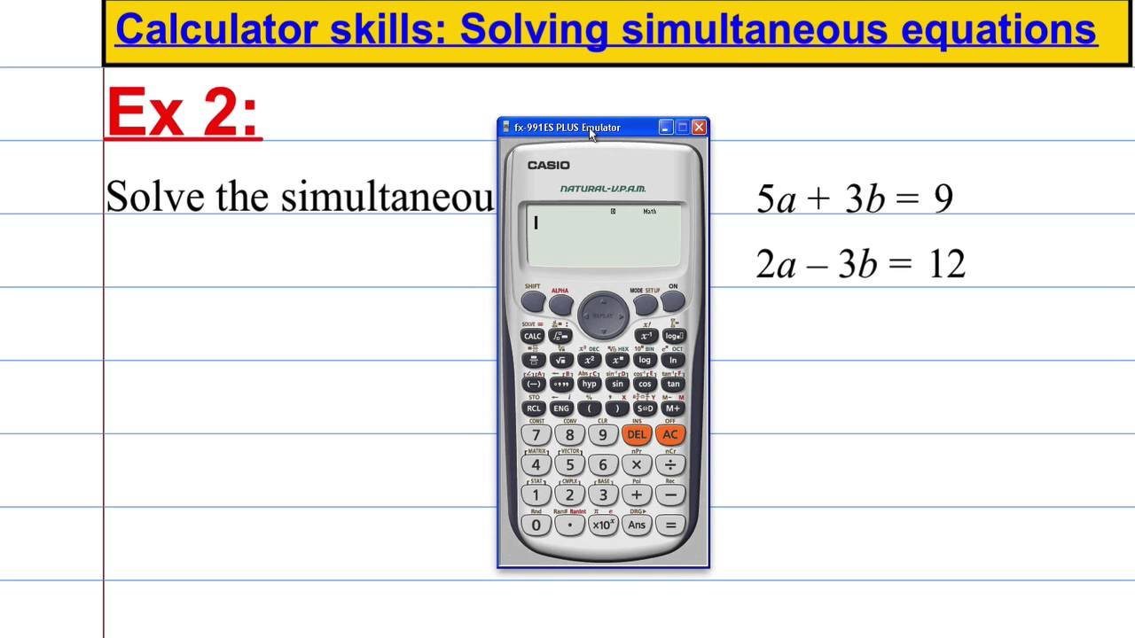 CASIO FX 991ES PLUS - Calculator skills - solving simultaneous ...