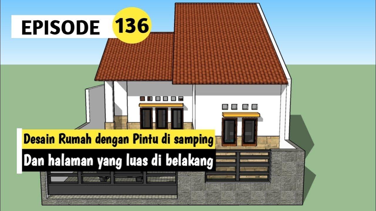 Desain Rumah Dengan Pintu Di Samping Dan Halaman Luas Dibelakang Luas Rumah Youtube