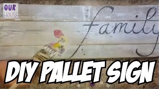 How to make a DIY Pallet Sign w/ Decoupage | Our House Episode 8