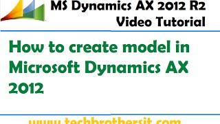 34-Comment créer de modèle dans Microsoft Dynamics AX 2012 - Microsoft Dynamics AX Tutoriel