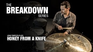 The Break Down Series - John Tempesta plays Honey From A Knife