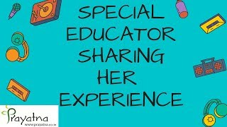 Special educator sharing their experience | Prayatna Centre for child development (2018)