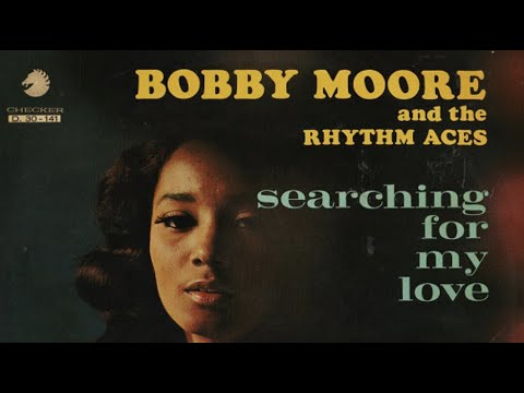 Searching for my baby - Bobby Moore & The Rhythm Aces