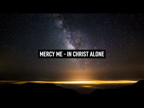 MERCY ME - In Christ Alone (Lyric Video)