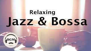 Relaxing Jazz & Bossa Nova Music - Chill Out Cafe Music For Study, Work