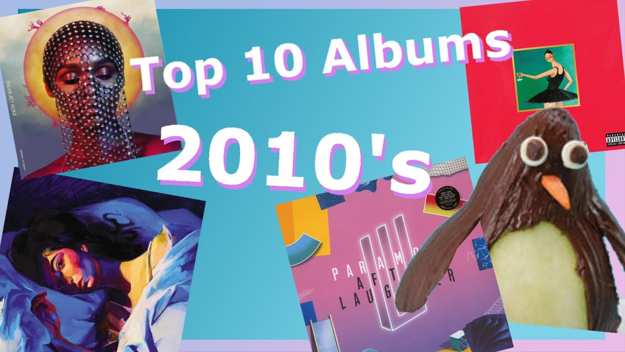 My 10 Best Albums of the Decade