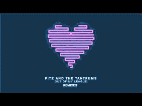 Fitz and The Tantrums - Out Of My League (Josh One Remix) [Official Audio]