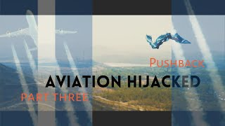 The Hijacking of Canadian Aviation - Part Three
