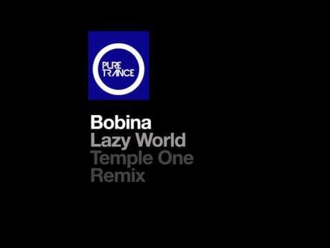 Bobina - Lazy World (Temple One Remix)