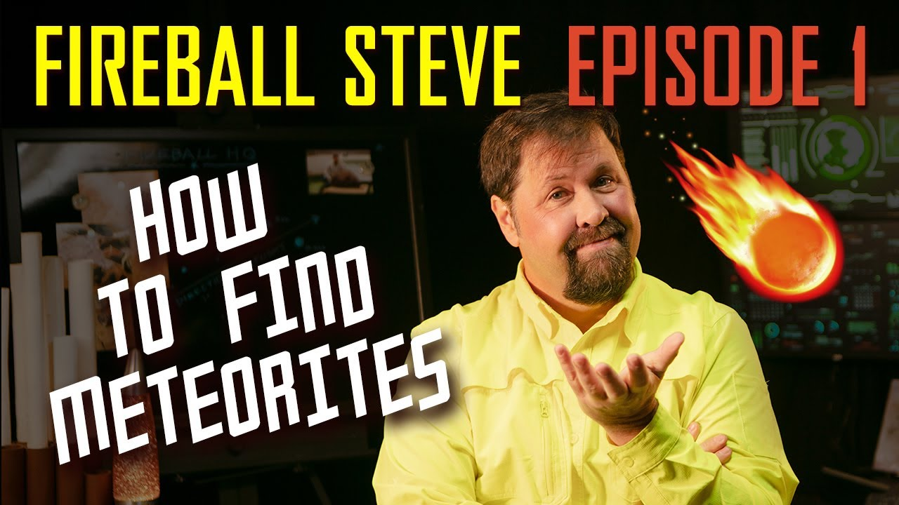 ☄️FIREBALL STEVE E1: How to Find Meteorites (4K ULTRA-HD)