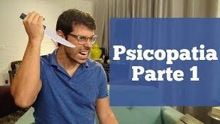 Psicopatia - parte 1 | Fred Mattos